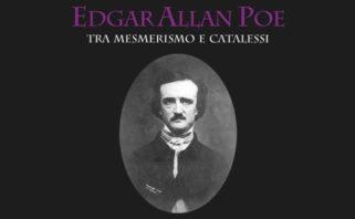 Edgar Allan Poe tra mesmerismo e catalessi
