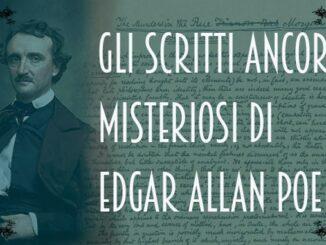 Gli scritti ancora misteriosi di Edgar Allan Poe